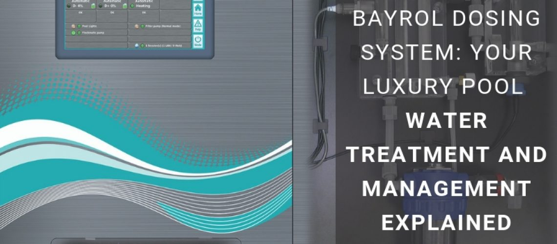 Bayrol-Dosing-System_-Your-Luxury-Pool-Water-Treatment-And-Management-Explained